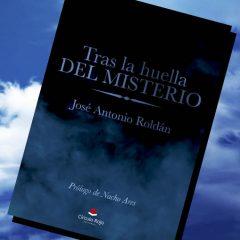 José Antonio Roldán nos cuenta cómo nació 'Tras la huella del misterio'