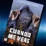 Cuando me veas, de Laura Gallego – Reseña