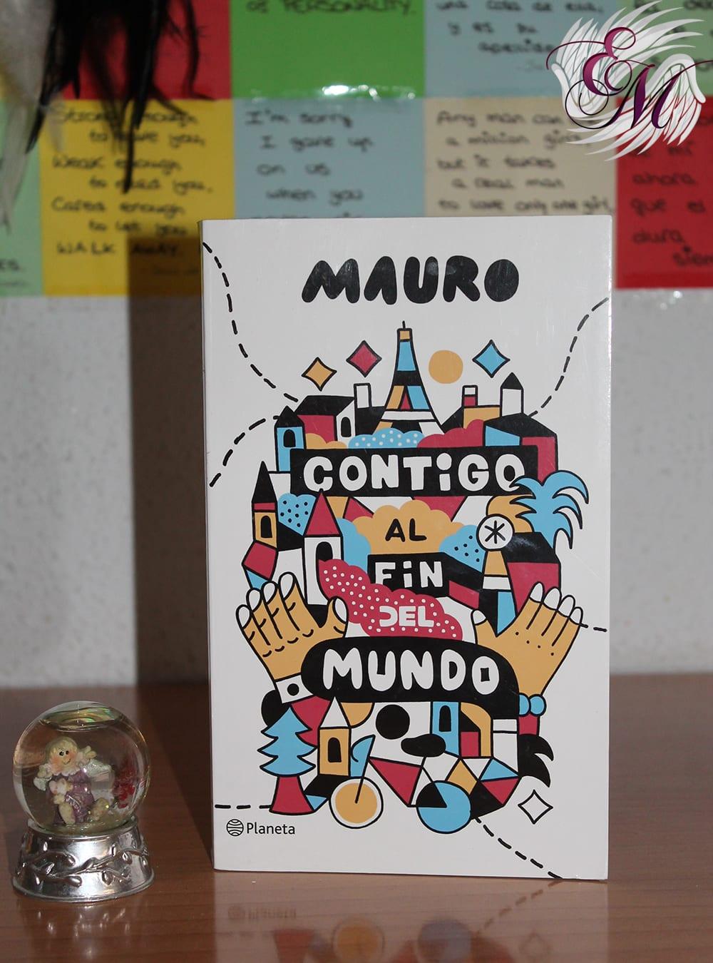 Contigo al fin del mundo, de Mauro - Reseña