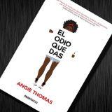 El odio que das, de Angie Thomas – Reseña