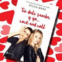 Tú dale samba, y yo… rock and roll, de Sylvia Marx – Reseña