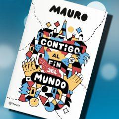 Contigo al fin del mundo, de Mauro – Reseña