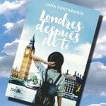 Londres después de ti, de Jara Santamaría – Reseña