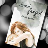 Seré frágil, de Beatriz Esteban – Reseña