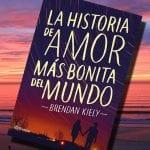 La historia de amor más bonita del mundo, de Brendan Kiely – Reseña