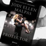 El Protector, de Jodi Ellen Malpas – Reseña