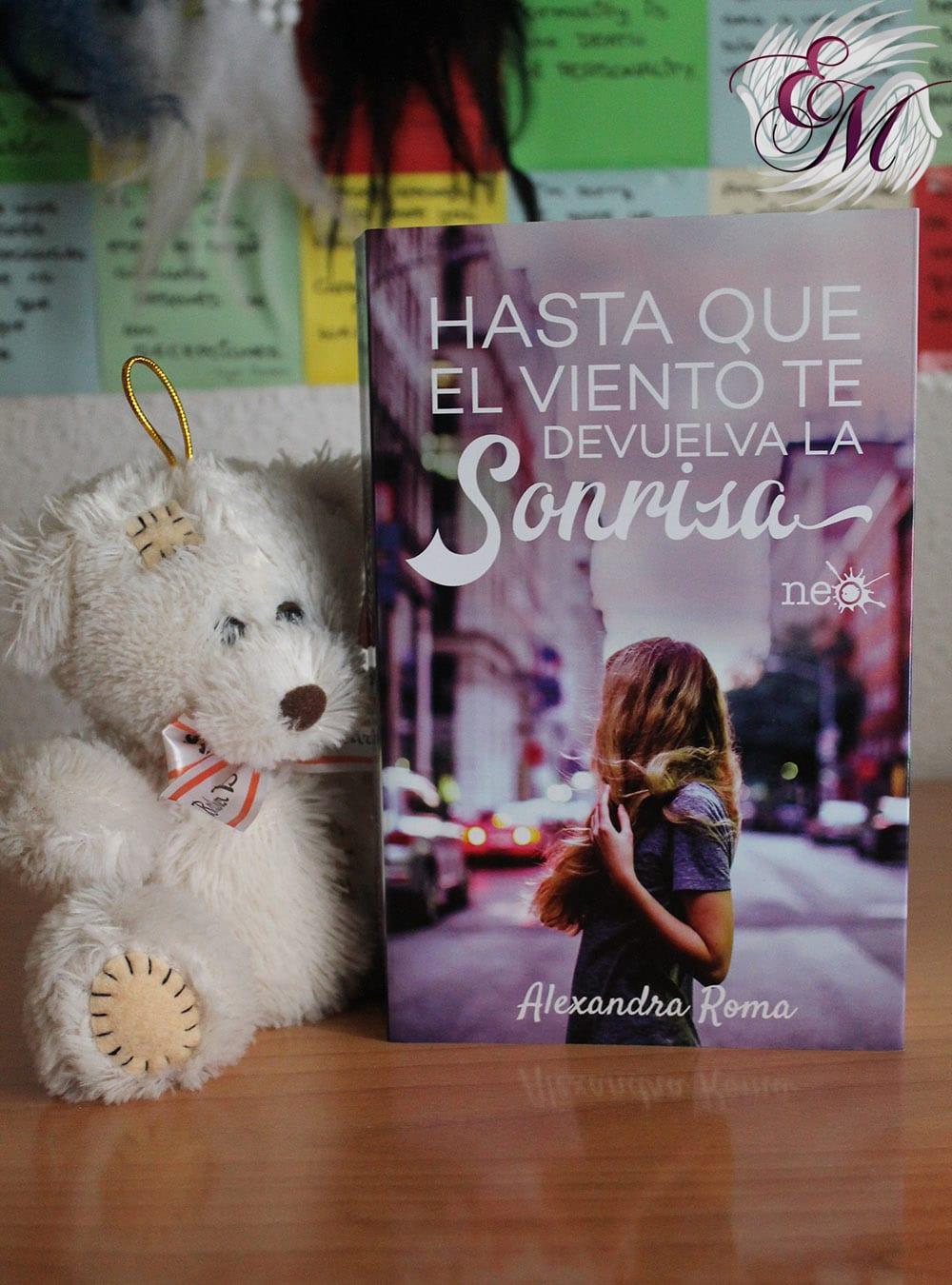Hasta que el viento te devuelva la sonrisa, de Alexandra Roma - Reseña