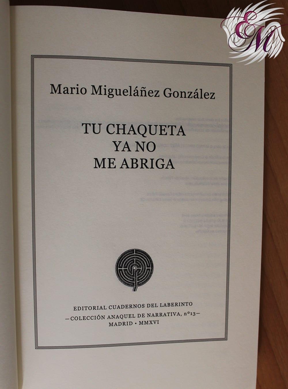 Tu chaqueta ya no me abriga, de Mario Migueláñez González - Reseña