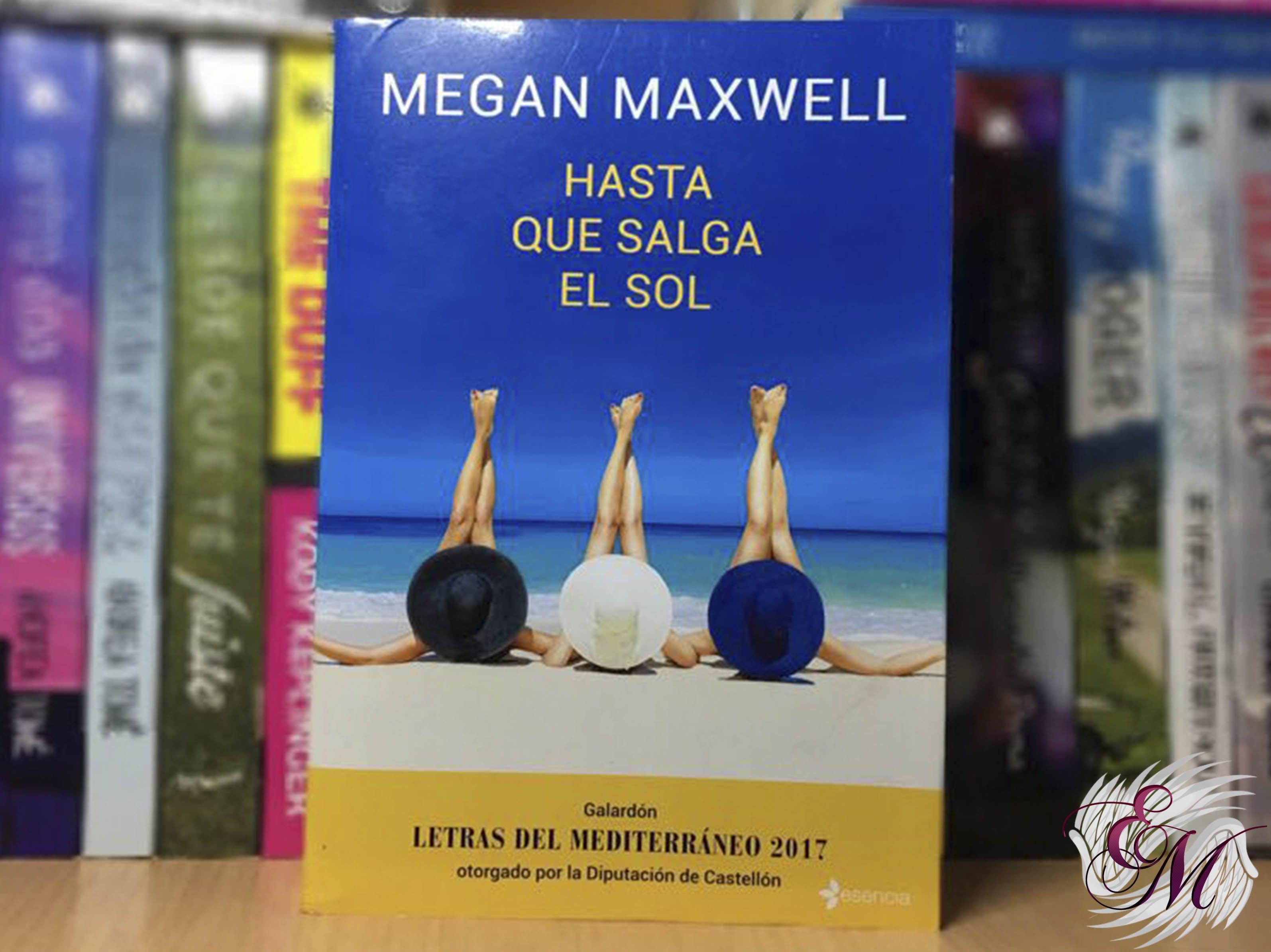 Hasta que salga el sol, de Megan Maxwell - Reseña