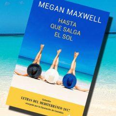 Hasta que salga el sol, de Megan Maxwell – Reseña