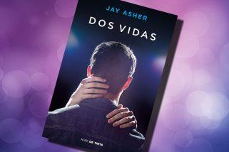 """5 razones para leer… """"Dos vidas"""", de Jay Asher"""
