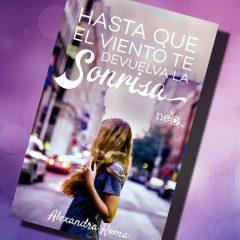 """5 razones para leer """"Hasta que el viento te devuelva la sonrisa"""" de Alexandra Roma"""