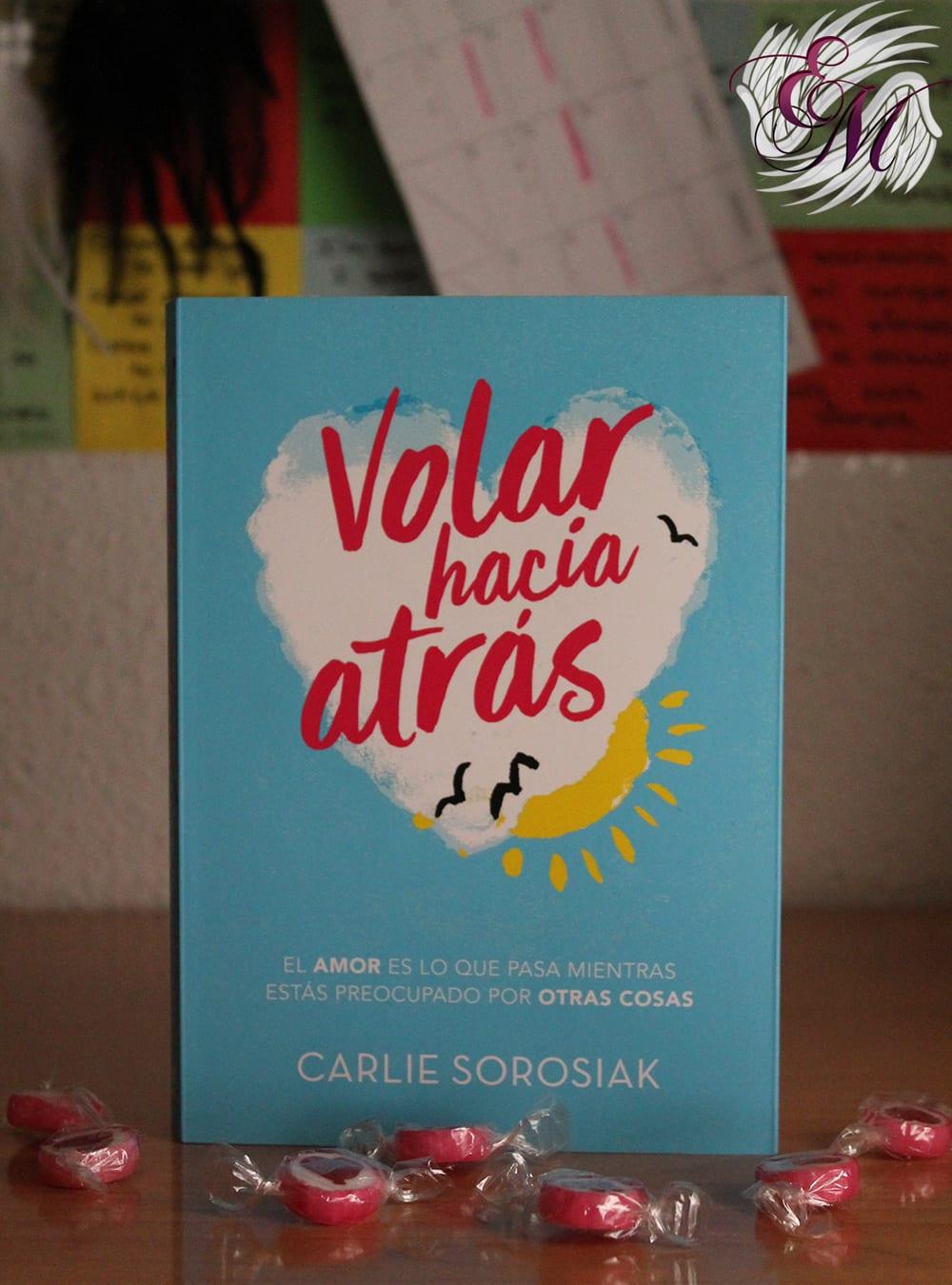 Volar hacia atrás, de Carlie Sorosiak - Reseña