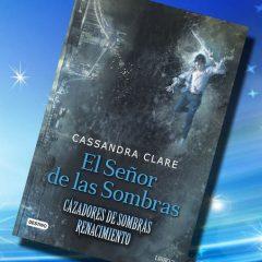 El señor de las sombras, de Cassandra Clare – Reseña