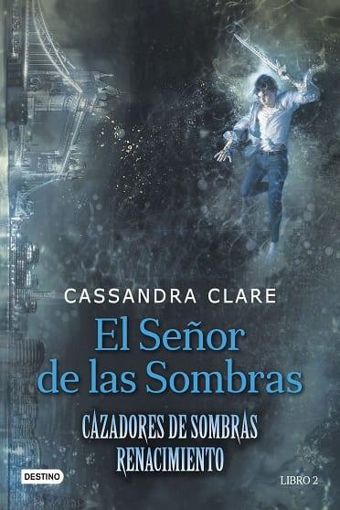El señor de las sombras, de Cassandra Clare - Reseña