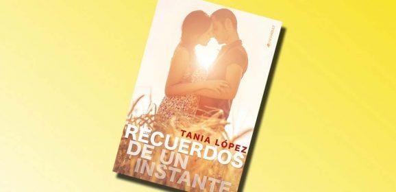 Recuerdos de un instante, de Tania López – Reseña