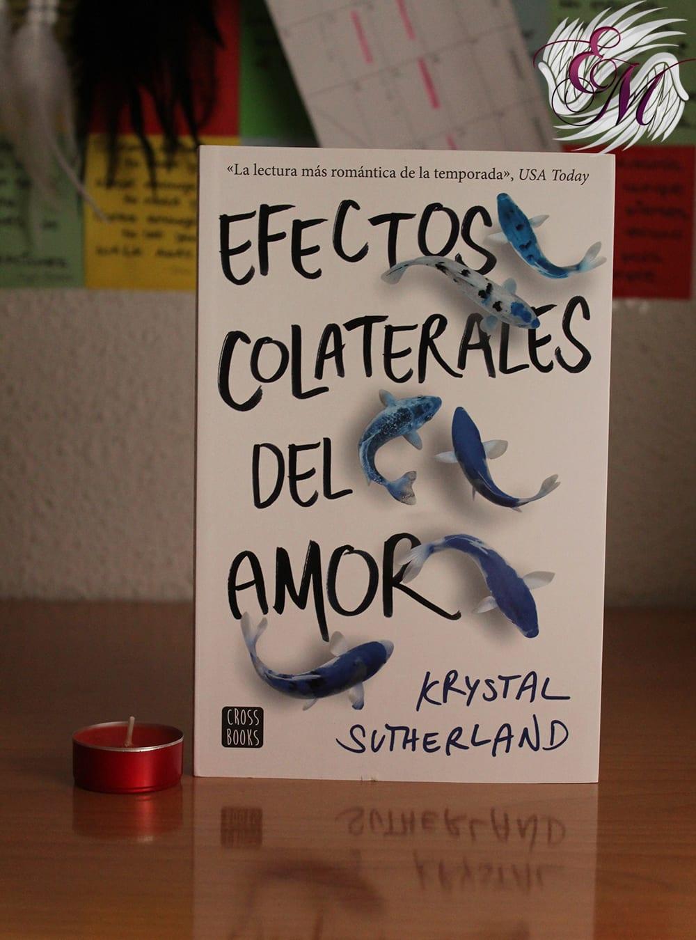 Efectos colaterales del amor, de Krystal Sutherland - Reseña