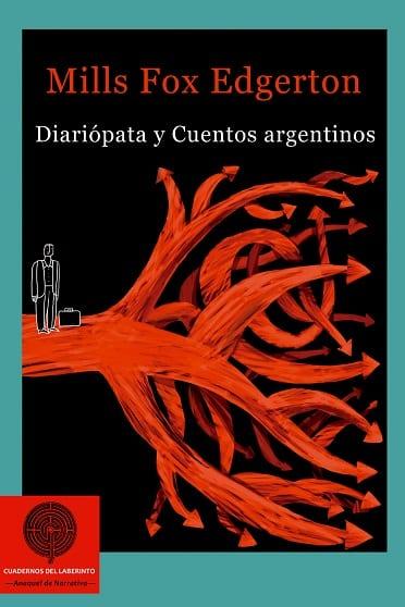 Diariópata y Cuentos argentinos, de Mills Fox Edgerton - Reseña