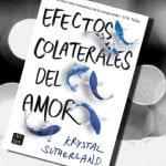 5 razones para leer… Efectos colaterales del amor, de Krystal Sutherland