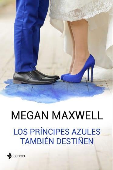 Los príncipes azules también destiñen, de Megan Maxwell - Reseña