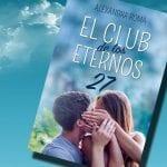 El club de los eternos 27,  de Alexandra Roma – Reseña