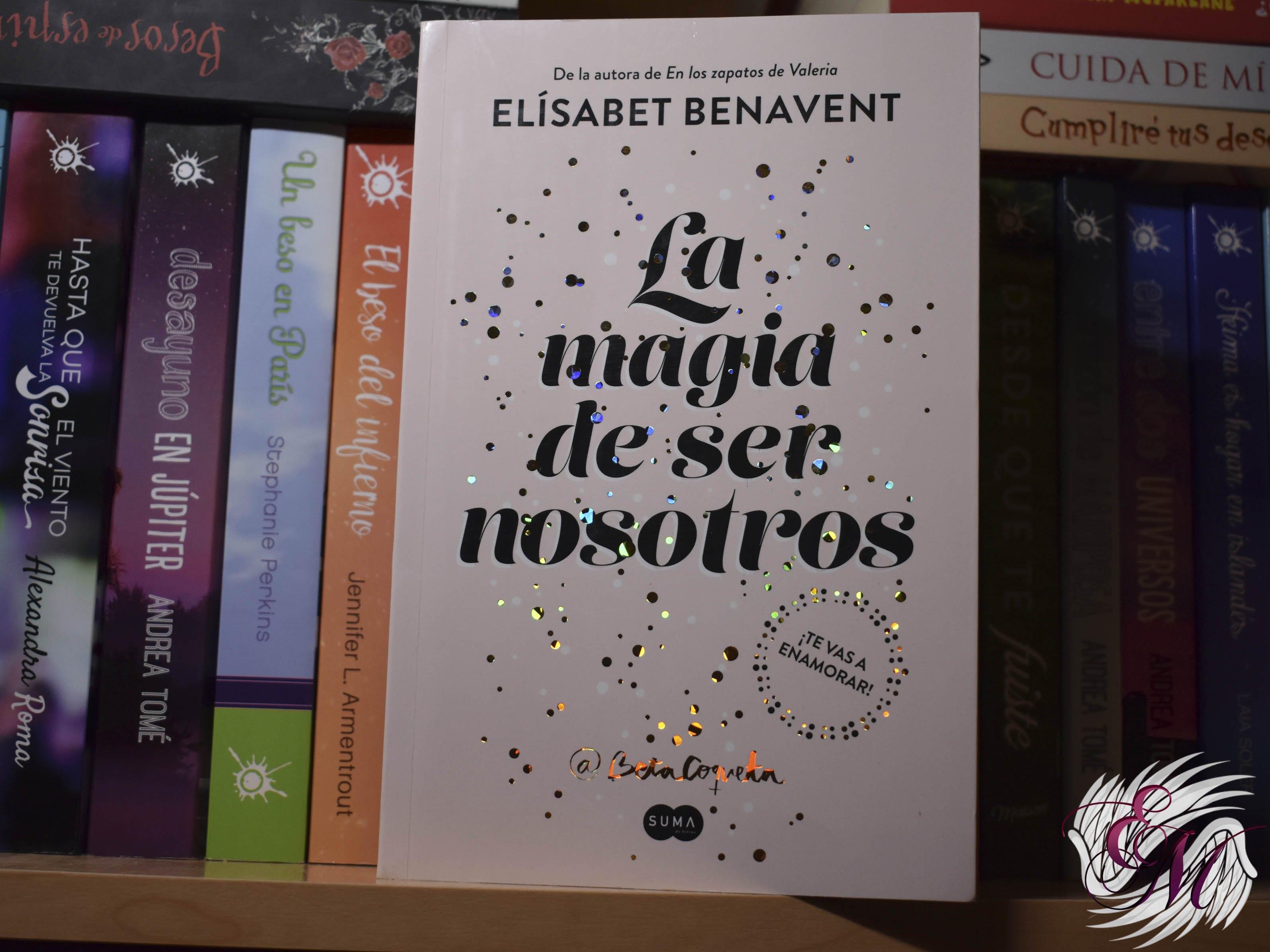 La magia de ser nosotros, de Elisabet Benavent - Reseña