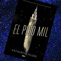 El piso mil, de Katharine McGee – Reseña