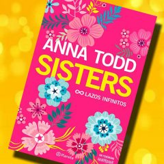 Sisters, de Anna Todd – Reseña