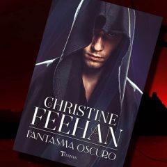 Fantasma oscuro, de Christine Feehan – Reseña