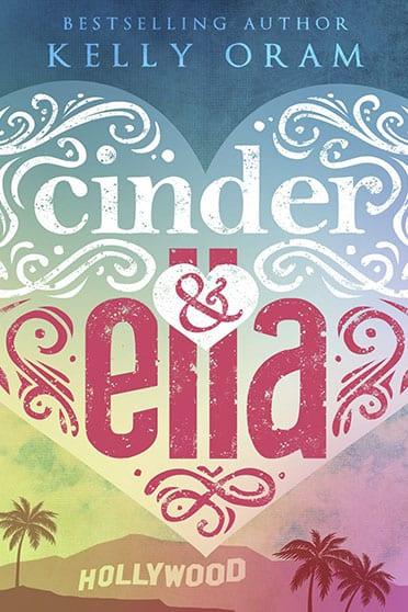 Cinder y Ella, de Kelly Oram - Reseña