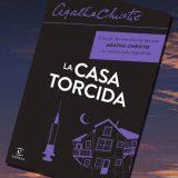 La casa torcida, de Agatha Christie – Reseña