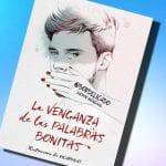 5 razones para leer… La venganza de las palabras bonitas, de Víctor Mengual