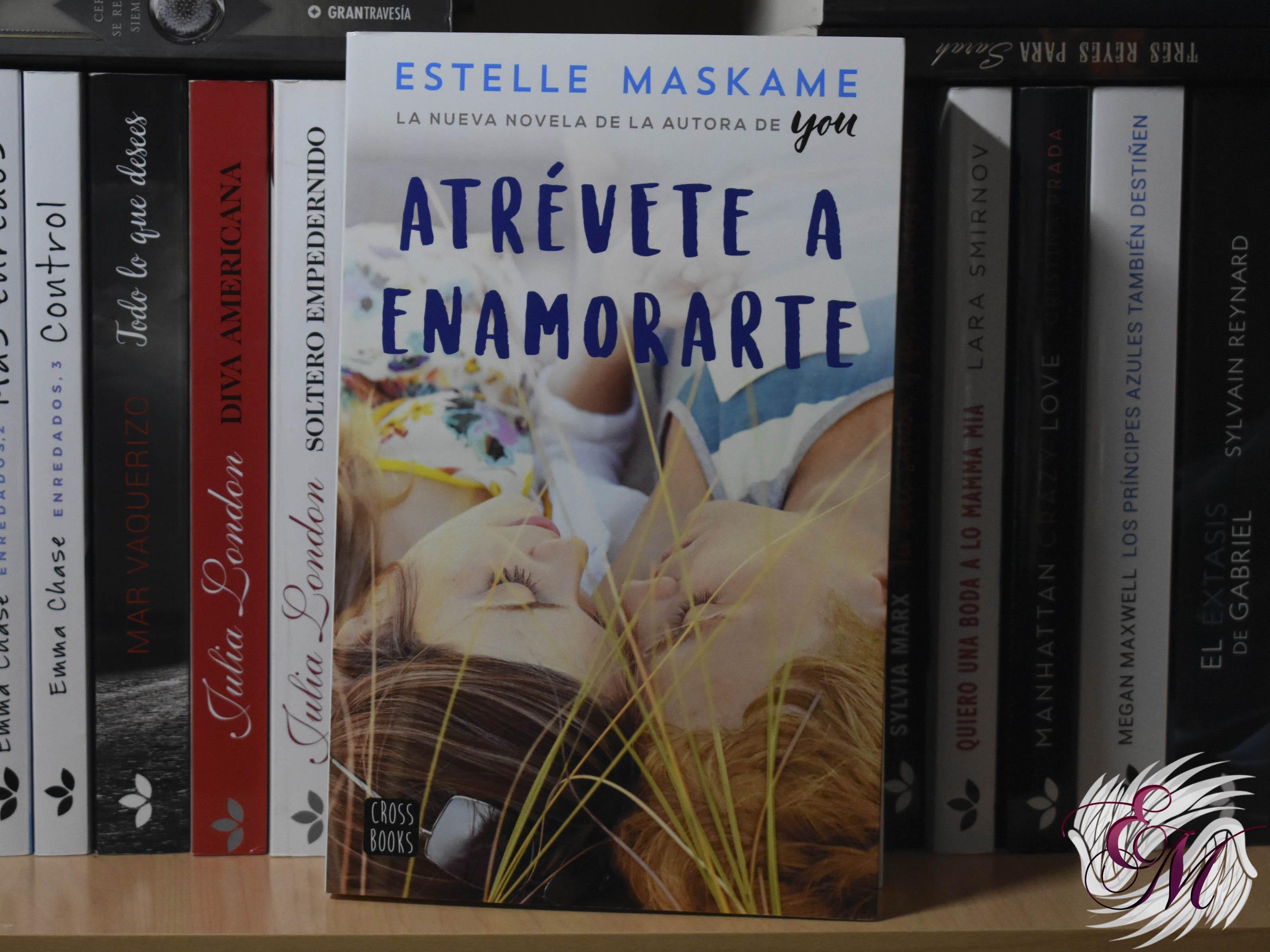 Atrévete a enamorarte, de Estelle Maskame - Reseña