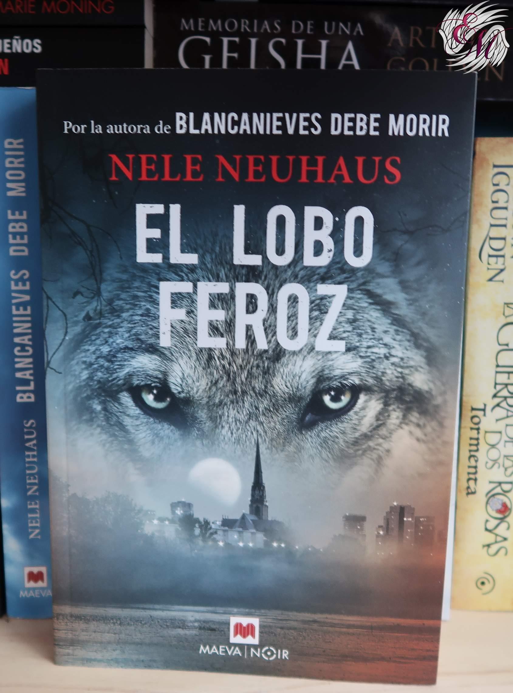 El Lobo Feroz, de Nele Neuhaus - Reseña