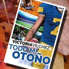 Todo mi otoño, de Victoria Vílchez – Reseña