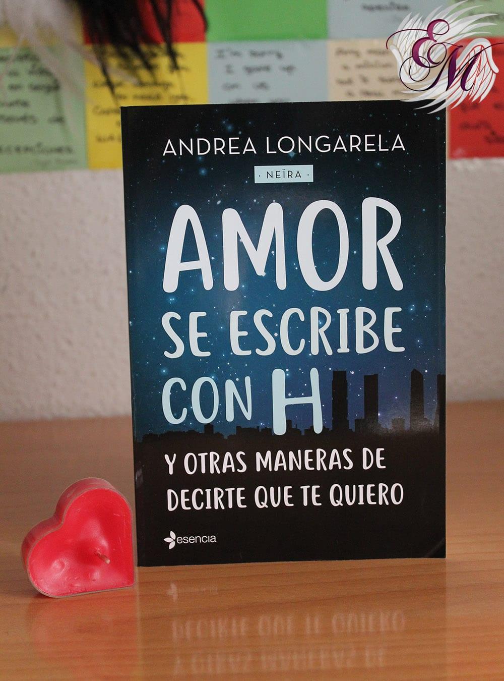Amor se escribe con H, de Andrea Longarela – Reseña