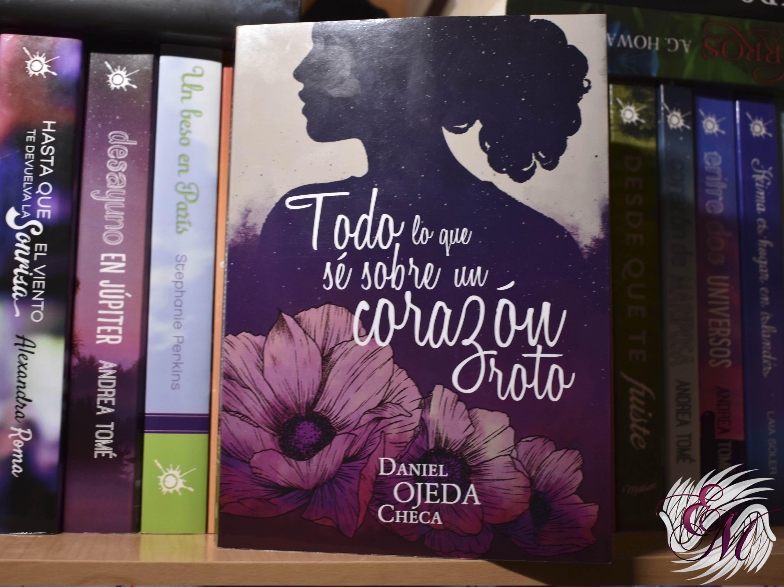 Todo lo que sé sobre un corazón roto, de Daniel Ojeda - Reseña