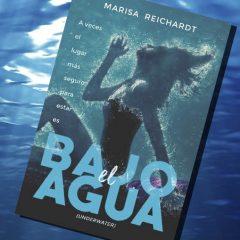 Bajo el agua, de Marisa Reichardt – Reseña