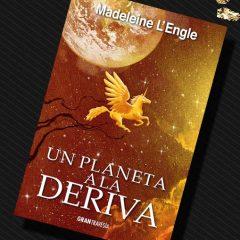 Un planeta a la deriva, de Madeleine L'Engle – Reseña