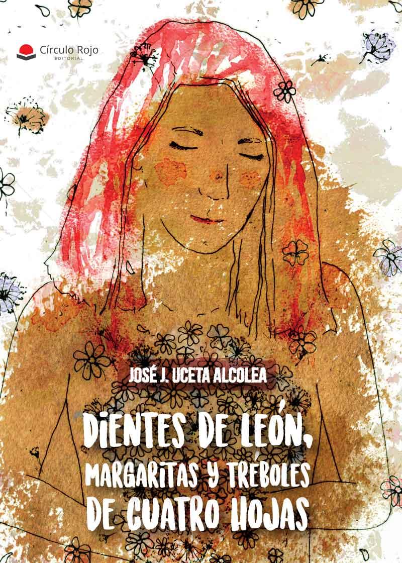 Dientes de león, margaritas y tréboles de cuatro hojas - José J. Uceta Alcolea - Reseña