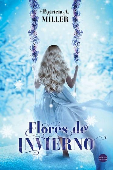 Flores de invierno, de Patricia A. Miller - Reseña
