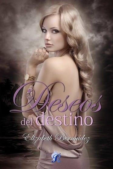 Deseos del destino, de Elizabeth Bermúdez - Reseña