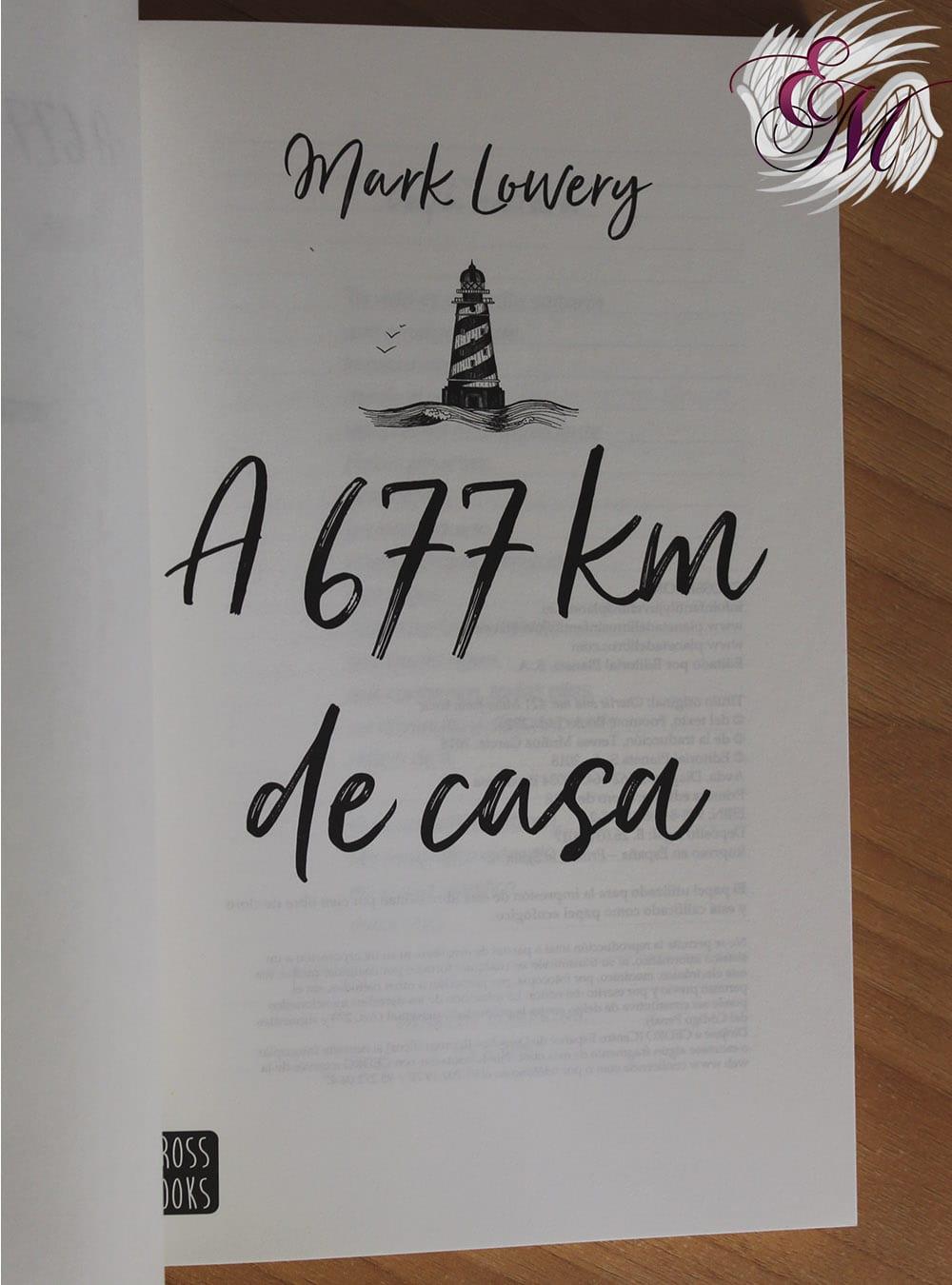 A 677 km de casa, de Mark Lowery - Reseña