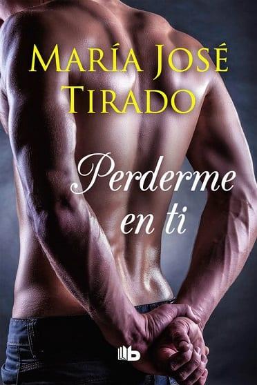 Perderme en ti, de María José Tirado - Reseña
