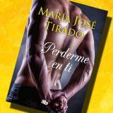 Perderme en ti, de María José Tirado – Reseña