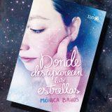 Donde desaparecen las estrellas, de Mónica Baños – Reseña