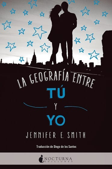 La geografía entre tú y yo, de Jennifer E. Smith - Reseña