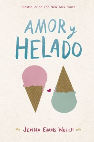 Amor y helado, de Jenna Evans Welch - Reseña