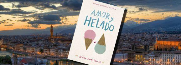 Amor y helado, de Jenna Evans Welch – Reseña