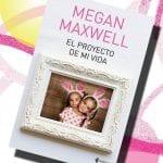 El proyecto de mi vida, de Megan Maxwell – Reseña
